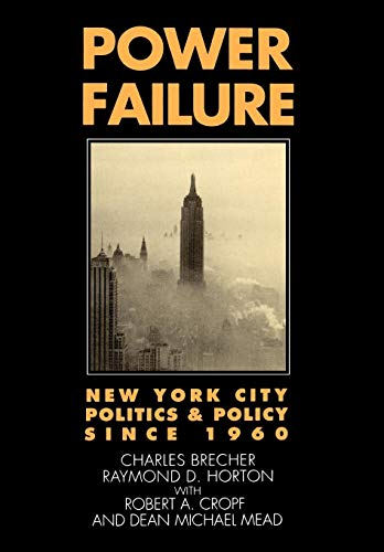 Power Failure: New York City Politics & Policy Since 1960 9780195044270