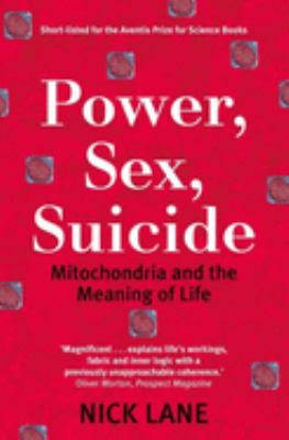 Power, Sex, Suicide: Mitochondria and the Meaning of Life 9780199205646