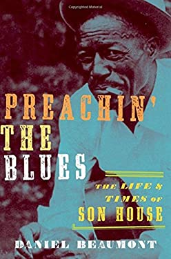 Preachin' the Blues: The Life and Times of Son House 9780195395570