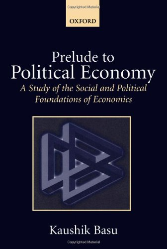 Prelude to Political Economy' a Study of the Social and Political Foundations of Economics' 9780198296713