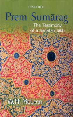 Prem Sumarag: The Testimony of a Sanatan Sikh 9780195671520