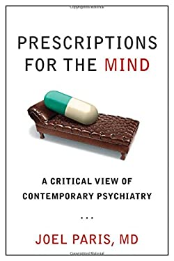 Prescriptions for the Mind: A Critical View of Contemporary Psychiatry 9780195313833