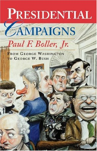 Presidential Campaigns: From George Washington to George W. Bush 9780195167160