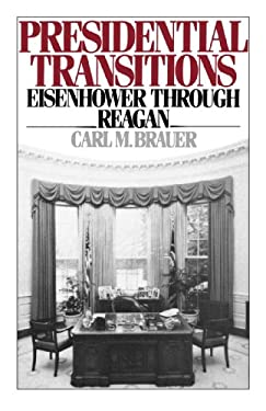 Presidential Transitions: Eisenhower Through Reagan 9780195056556