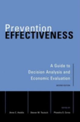 Prevention Effectiveness: A Guide to Decision Analysis and Economic Evaluation 9780195148978