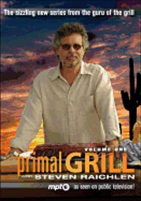 Primal Grill with Steven Raichlen: Volume 1
