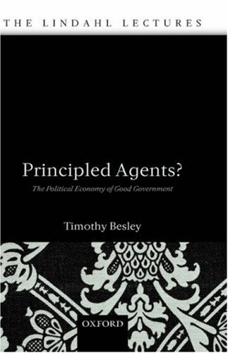 Principled Agents?: The Political Economy of Good Government 9780199271504