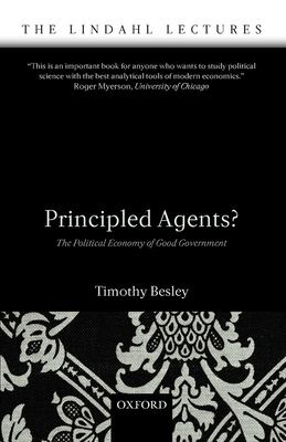 Principled Agents?: The Political Economy of Good Government 9780199283910