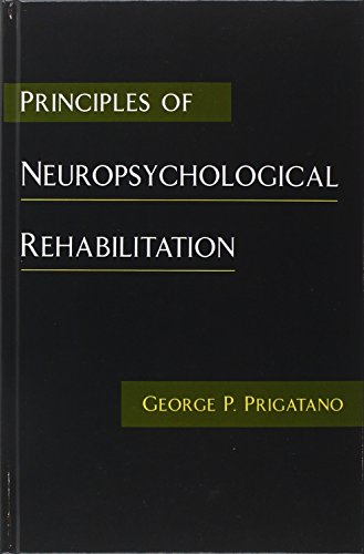 Principles of Neuropsychological Rehabilitation 9780195081435