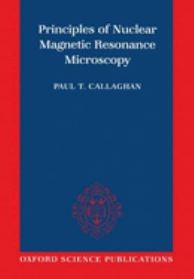 Principles of Nuclear Magnetic Resonance Microscopy 9780198539971