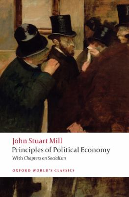 Principles of Political Economy: And Chapters on Socialism 9780199553914
