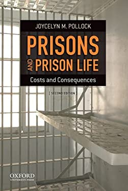 Prisons and Prison Life: Costs and Consequences 9780199783250