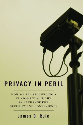 Privacy in Peril: How We Are Sacrificing a Fundamental Right in Exchange for Security and Convenience 9780195394368