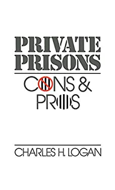Private Prisons: Cons and Pros 9780195063530