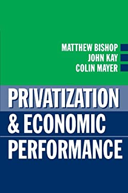 Privatization and Economic Performance 9780198773443