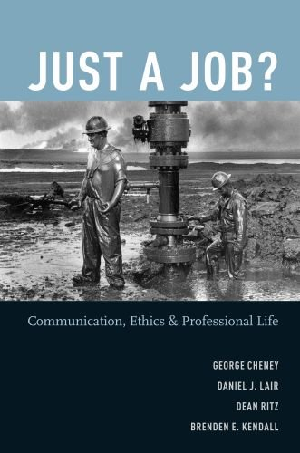 Just a Job?: Communication, Ethics, and Professional Life 9780195182781
