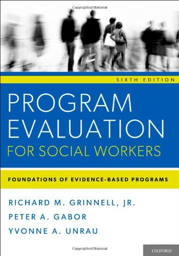 Program Evaluation for Social Workers: Foundations of Evidence-Based Programs 9780199859054