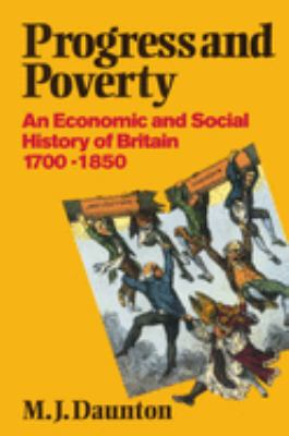 Progress and Poverty: An Economic and Social History of Britain 1700-1850 9780198222811