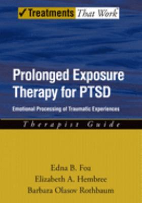 Prolonged Exposure Therapy for PTSD: Emotional Processing of Traumatic Experiences Therapist Guide 9780195308501