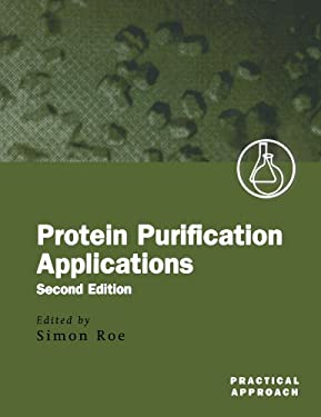 Protein Purification Applications: A Practical Approach 9780199636716