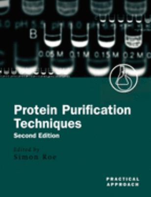 Protein Purification Techniques: A Practical Approach 9780199636730