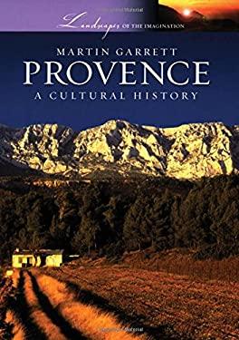 Provence: A Cultural History 9780195309577