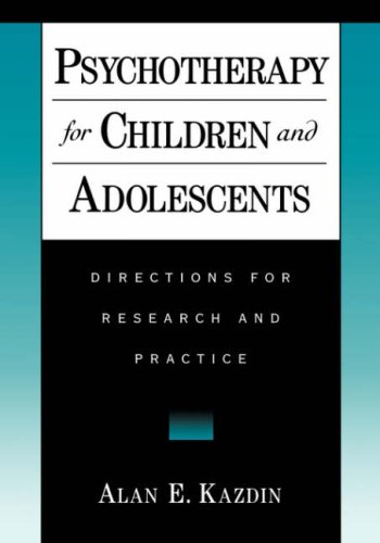 Psychotherapy for Children and Adolescents: Directions for Research and Practice 9780195126181
