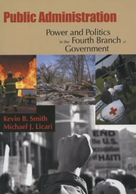 Public Administration: Power and Politics in the Fourth Branch of Government 9780195330694