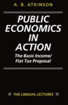 Public Economics in Action (the Basic Income/Flat Tax Proposal) 9780198292166