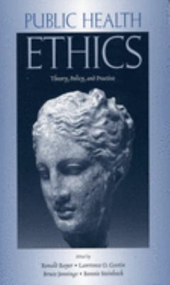 Public Health Ethics: Theory, Policy, and Practice 9780195180855