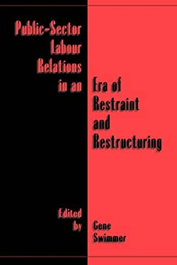 Public-Sector Labour Relations in an Era of Restraint and Restructuring 9780195415919