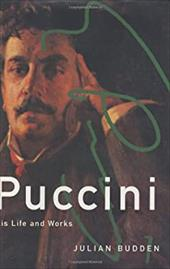 Puccini: His Life and Works 561006