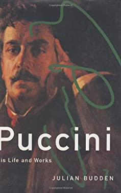 Puccini: His Life and Works 9780198164685