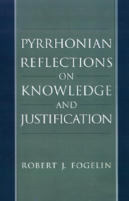 Pyrrhonian Reflections on Knowledge and Justification 9780195089875
