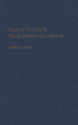 Quantum Monte Carlo: Origins, Development, Applications 9780195310108