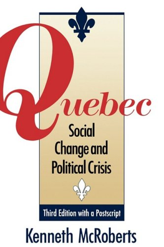 Quebec: Social Change and Political Crisis - Third Edition 9780195414868