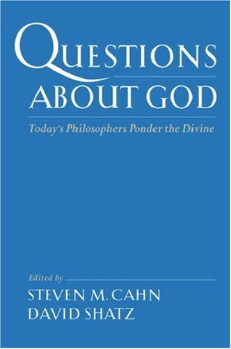 Questions about God: Today's Philosophers Ponder the Divine 9780195150377