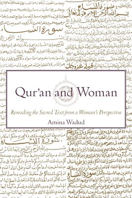 Qur'an and Woman: Rereading the Sacred Text from a Woman's Perspective 9780195128369