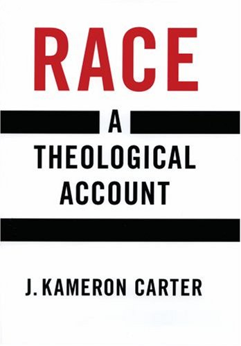 Race: A Theological Account 9780195152791
