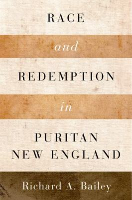 Race and Redemption in Puritan New England 9780195366594