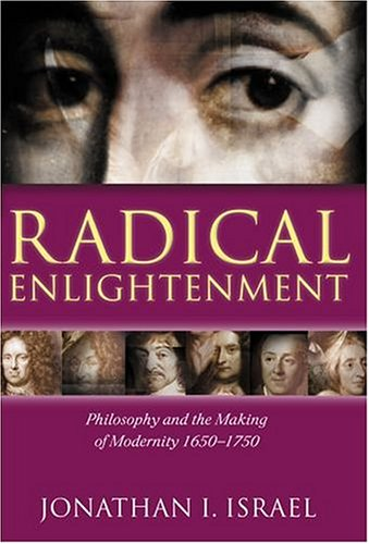 Radical Enlightenment: Philosophy and the Making of Modernity 1650-1750 9780198206088