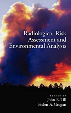 Radiologucal Risk Assessment and Environmental Analysis 9780195127270