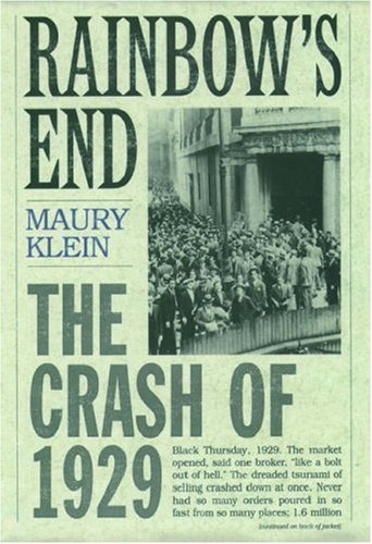 Rainbow's End: The Crash of 1929 9780195135169