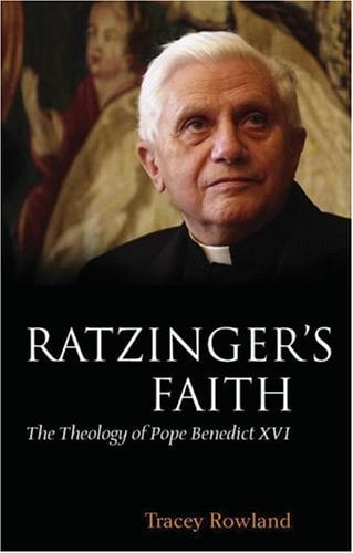 Ratzinger's Faith: The Theology of Pope Benedict XVI 9780199207404
