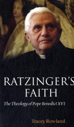 Ratzinger's Faith: The Theology of Pope Benedict XVI 9780199570348