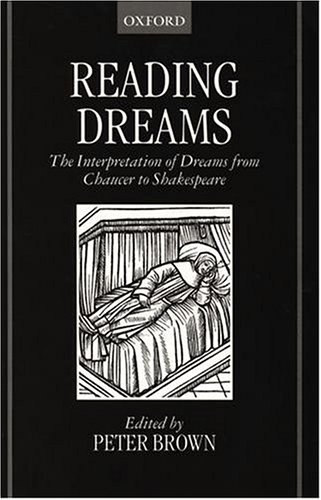 Reading Dreams - The Interpretaion of Dreams from Chaucer to Shakespeare