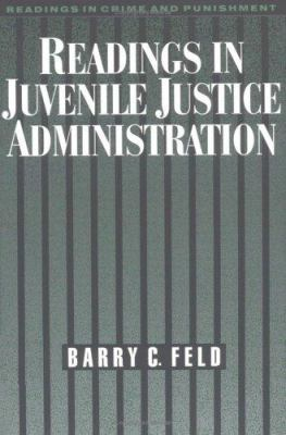 Readings in Juvenile Justice Administration 9780195104042