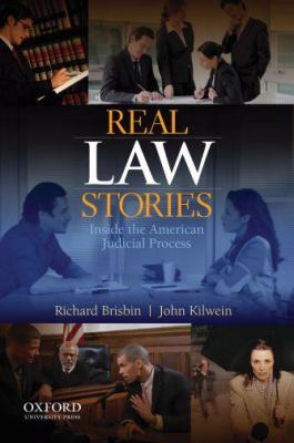 Real Law Stories: Inside the American Judicial Process 9780199733590