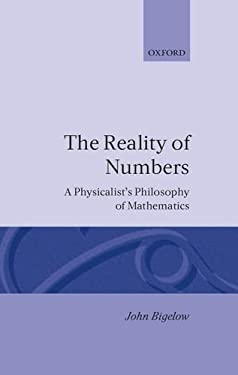 Reality of Numbers: A Physicalist's Philosophy of Mathematics 9780198249573