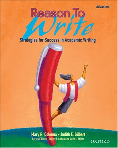 Reason to Write, Advanced: Strategies for Success in Academic Writing 9780194365833